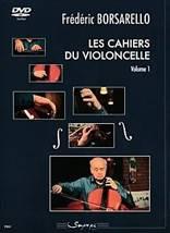 Frédéric BORSARELLO : Les cahiers du violoncelle  Volume 1.1 vol. 1 DVD. Sempre più : SP0069.