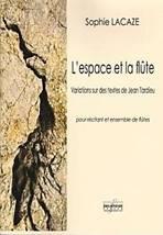 Sophie Lacaze : L'espace et la flûte. Variations sur des textes de Jean Tardieu pour récitant et ensemble de flûtes. Delatour : DLT2440.