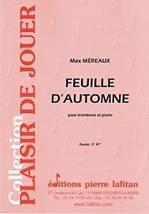 Max MÉREAUX : Feuille d'automne pour trombone et piano. Elémentaire. Lafitan : P.L.2735.
