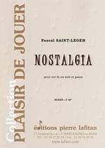 Pascal SAINT-LEGER : Nostalgia pour cor en fa ou mib et piano. Elémentaire. Lafitan : P.L.2761.