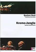 QUATUOR BEAT (Gabriel Benlolo, Aurélien Carsalade, Laurent Fraiche, Jérome Guicherd) : Kromo-Jungle. Quatuor de percussion. Dhalmann : FD0420.
