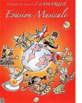Élisabeth & Emmanuelle LAMARQUE : Evasion Musicale.  1 vol. 1 CD. 1 Guide pédagogique. Lemoine : 29 179 H.L.