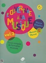 Pierre CHEPELOV & Benoît MENU : Ouverture à la musique. Vol. 3. Cours complet de formation musicale. 1 vol. 1 CD. Lemoine : 29 200 H.L