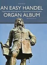 Daniel MOULT : An easy Handel. Pièces originales et arrangements. Organ Album. Bärenreiter : BA 11 213.