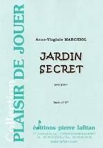 Anne-Virginie MARCHIOL : Jardin secret  pour piano. Elémentaire. Lafitan : P.L.2835.