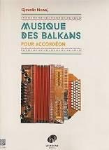 Gjovlin NONAJ : Musique des Balkans  pour accordéon. Lemoine : HL 29181.