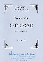 Max MÉREAUX : Canzone  pour clarinette seule. Supérieur. Lafitan : P.L.2904.