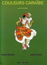 Valérie ROUSSE, Joël LITTORIE : Couleurs caraïbe