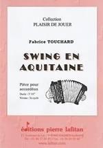 Fabrice TOUCHARD : Swing en Aquitaine.  Pièce pour accordéon. Troisième cycle. Lafitan : P.L.2713.