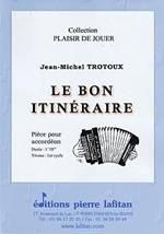 Jean-Michel TROTOUX : Le bon itinéraire.  Pièce pour accordéon. Débutant. Lafitan : P.L.2782.