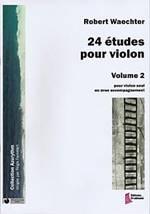 Robert WAECHTER : 24 études pour violon. Volume 2. Pour violon seul ou avec accompagnement. Difficile. Dhalmann : FD0395.