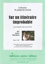 André TELMAN : Sur un itinéraire improbable  pour trompette seule en ut (ou sib). Moyen. Lafitan : P.L.2687.