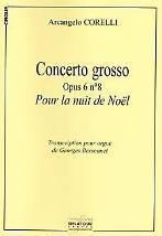 Archangelo CORELLI : Concerto grosso op. 6 n°8 pour la nuit de Noël.  Transcription pour grand orgue de Georges Bessonnet. Delatour : DLT1736.