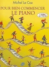 Michel LE COZ : Pour bien commencer le piano. Lemoine : 29177 H.L.