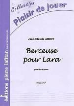 Jean-Claude AMIOT : Berceuse pour Lara  pour alto et piano. Débutant. Lafitan : P.L.2822.