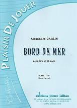 Alexandre CARLIN : Bord de mer  pour flûte et piano. Débutant. Lafitan : P.L.2909.