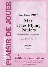 Jean-Claude AMIOT : Max et les Flying Poulets  (après une projection de Chicken Run)  pour clarinette et piano. Préparatoire. Lafitan : P.L.2938.