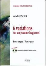 André ISOIR : 6 variations sur un psaume huguenot