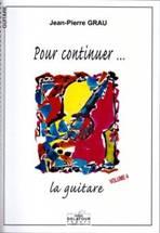 Jean Pierre GRAU : Pour continuer… la guitare