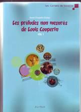 Anne CHAPELIN-DUBAR : Les préludes non mesurés de Louis Couperin
