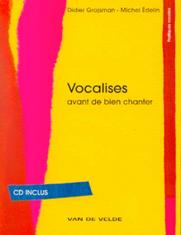 Didier GROJSMAN & Michel ÉDELIN : Vocalises avant de bien chanter.