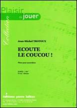 Jean-Michel TROTOUX : Écoute le coucou !