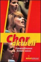 Chor aktuell pour voix de femmes