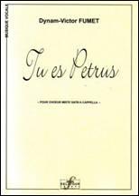 Dynam-Victor FUMET : Tu es Petrus, pour chœur mixte