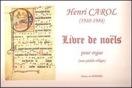 Henri CAROL : Livre de noëls pour orgue