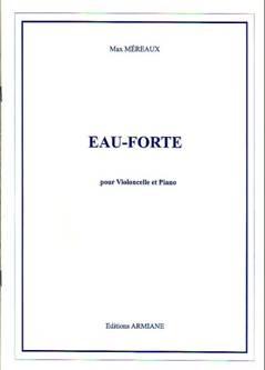Max MÉREAUX : Eau-forte, pour violoncelle & piano