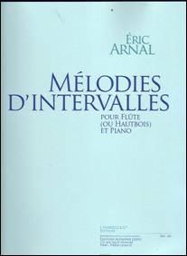 Éric ARNAL : Mélodies d'intervalles,