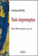 Nicolas BACRI : Trois impromptus